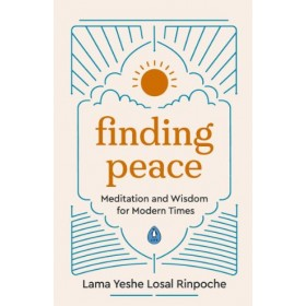 Finding Peace : Meditation and Wisdom for Modern Times