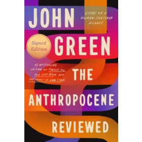 The Anthropocene Reviewed (Signed ed)