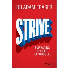 STRIVE: EMBRACING THE GIFT OF STRUGGLE