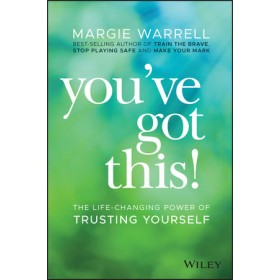 YOU'VE GOT THIS! : THE LIFE-CHANGING POWER OF TRUSTING YOURSELF