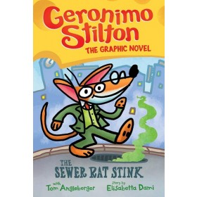 Geronimo Stilton Graphic Novel #1: The Sewer Rat Stink