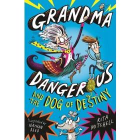 GRANDMA DANGEROUS 01: DOG OF DESTINY
