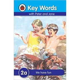 LADYBIRD KEY WORDS 2A: WE HAVE FUN