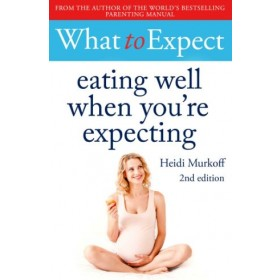 What to Expect: Eating Well (2nd edition)