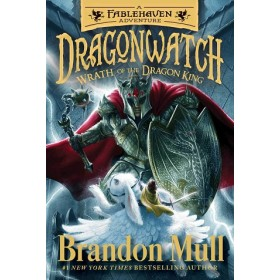 Wrath of the Dragon King: A Fablehaven Adventure