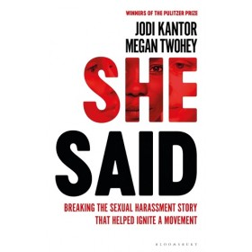 SHE SAID: BREAKING THE SEXUAL HARASSMENT