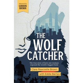 THE WOLF CATCHER: THE TRUE STORY OF HOW ONE WOMAN EXPOSED