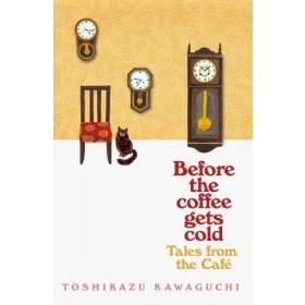 Before the Coffee Gets Cold: Tales from the Cafe