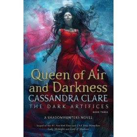 Dark Artifices #03: Queen of Air and Darkness