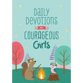 Daily Devotions for Courageous Girls