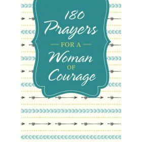 180 Prayers for a Woman of Courage