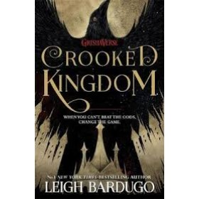 SIX OF CROWS #02 CROOKED KINGDOM