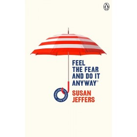 FEEL THE FEAR AND DO IT ANYWAY: (VERMILI