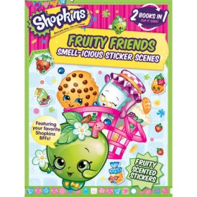Shopkins Fruity Friends: Smell-Icious Sticker Scenes