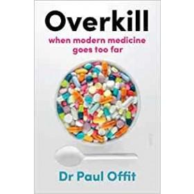 Overkill: Modern Medicine