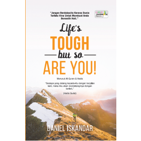 LIFE'S TOUGH BUT SO ARE YOU!