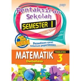 TINGKATAN 3 PENTAKSIRAN SEKOLAH(SEMESTER 1)MATEMATIK(DWIBAHASA)
