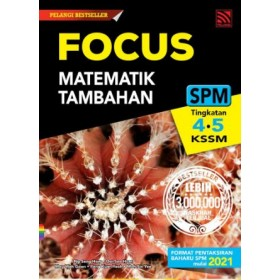 FOCUS SPM MATEMATIK TAMBAHAN