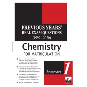 Semester 1 Previous Years' Real Exam Questions (1999-2020) Chemistry For Matriculation