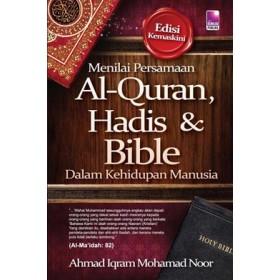 MENILAI PERSAMAAN AL-QURAN,HADIS & BIBLE DALAM KEHIDUPAN MANUSIA