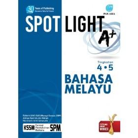 TINGKATAN 4 & 5 SPOTLIGHT A+ BAHASA MELAYU