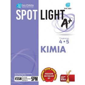 TINGKATAN 4 & 5 SPOTLIGHT A+ KIMIA
