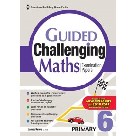 Primary 6 Guided Challenging Maths Exam Papers