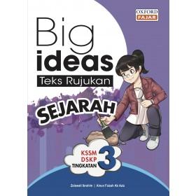 TINGKATAN 3 BIG IDEAS TEKS RUJUKAN SEJARAH