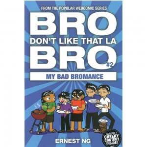 BRO DON'T LIKE THAT LA BRO #2: MY BAD BROMANCE