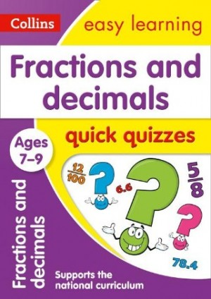 Easy Learning Fractions & Decimals Quick Quizzes: Ages 7-9