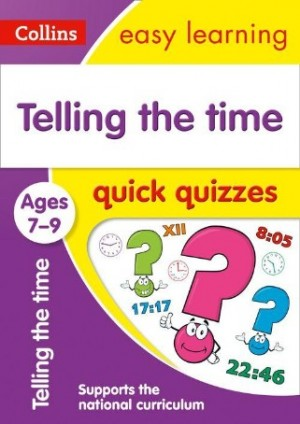 Easy Learning Telling the Time Quick Quizzes Ages 7-9