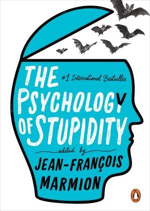 The Psychology of Stupidity
