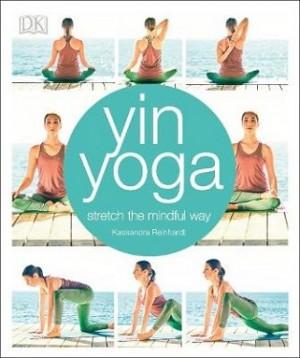 Yin Yoga: Stretch the mindful way