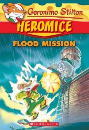 Geronimo Stilton Heromice: #3 Flood Mission