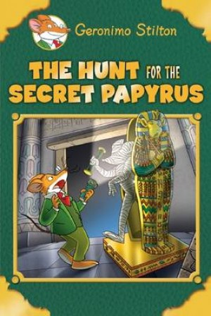 The Hunt for the Secret Papyrus: Geronimo Stilton Special Edition