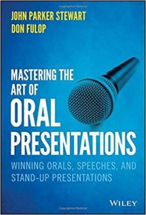 MASTERING THE ART OF ORAL PRESENTATIONS