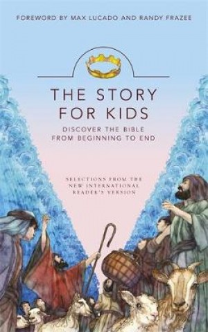 The Story for Kids: Discovering the Bible from Beginning to End