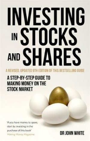 Investing in Stocks and Shares, 9th Edition: A step-by-step guide to making money on the stock market