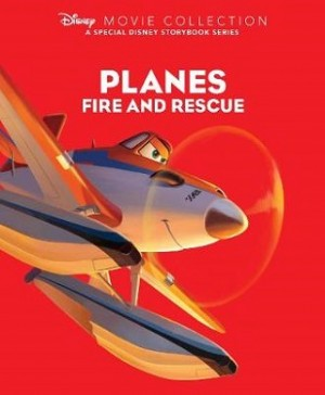 Disney Movie Collection: Planes Fire and Rescue: A Special Disney Storybook Series