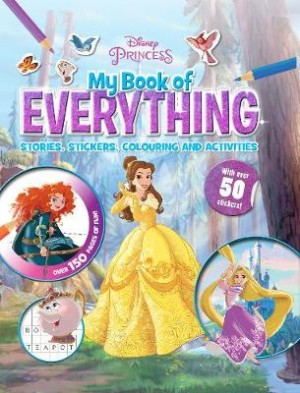 Disney Princess My Book of Everything: Stories, Stickers, Colouring and Activities