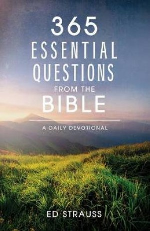 365 Essential Questions from the Bible: A Daily Devotional