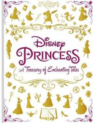 Disney Princess A Treasury of Enchanting Tales