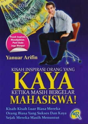 KISAH INSPIRASI ORANG YANG KAYA KETIKA MASIH BERGELAR MAHASISWA