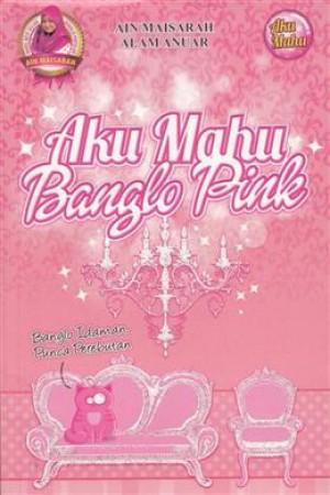 Aku Mahu Banglo Pink