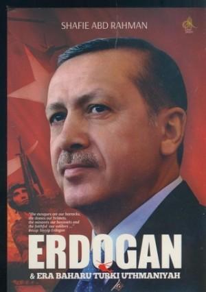 ERDOGAN & ERA BARU TURKI UTHMANIYAH