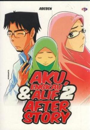 AKU, ENGKAU & ALIF - AFTER STORY
