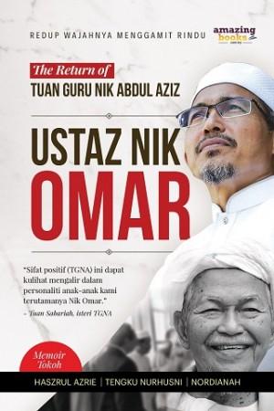 USTAZ NIK OMAR: THE RETURN OF TUAN GURU NIK ABDUL AZIZ