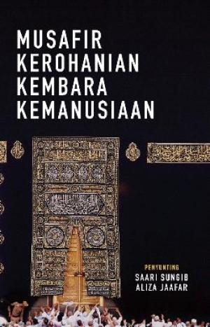Travelog Haji: Musafir Kerohanian Kembara Kemanusiaan
