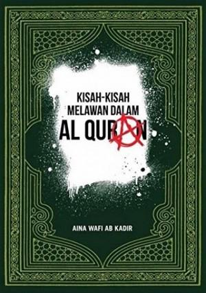 KISAH-KISAH MELAWAN DALAM AL-QURAN
