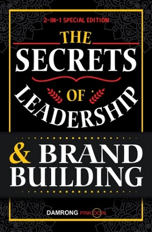 THE SECRETS OF LEADERSHIP & BRAND BUILDING